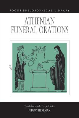 The Athenian Funeral Orations - Herrman, Judson (Translated by)