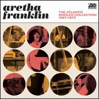The Atlantic Singles Collection, 1967-1970 - Aretha Franklin