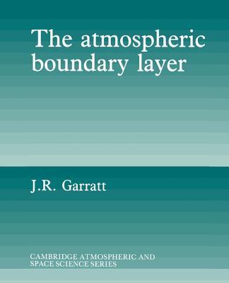 The Atmospheric Boundary Layer - Garratt, J R