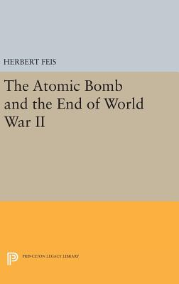 The Atomic Bomb and the End of World War II - Feis, Herbert