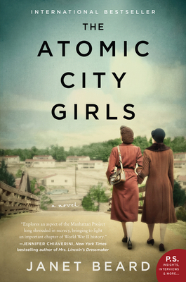 The Atomic City Girls: A Novel - Beard, Janet