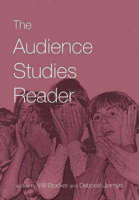 The Audience Studies Reader - Brooker, Will (Editor), and Brooker & Jermyn (Editor)