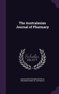 The Australasian Journal of Pharmacy - Associated Pharmaceutical Organizations (Creator)