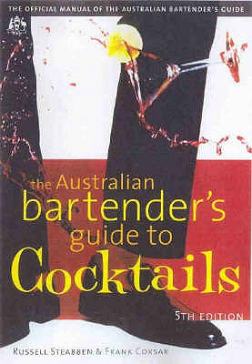 The Australian Bartender's Guide to Cocktails - Steabben, Russell, and Corsar, Frank
