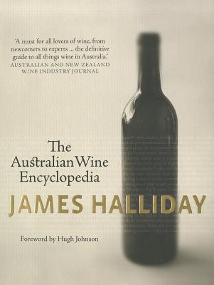 The Australian Wine Encyclopedia - Halliday, James, and Johnson, Hugh (Foreword by)