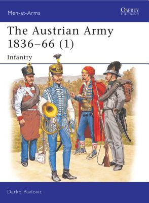 The Austrian Army 1836-66 (1): Infantry -