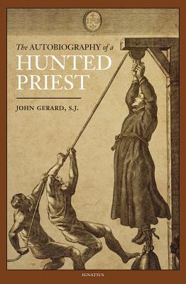The Autobiography of a Hunted Priest - Gerard, John