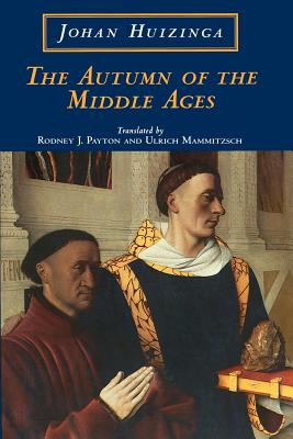 The Autumn of the Middle Ages - Huizinga, Johan