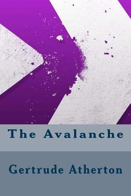 The Avalanche - Atherton, Gertrude Franklin Horn
