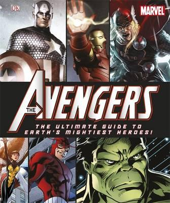 The Avengers the Ultimate Guide to Earth's Mightiest Heroes! - Beatty, Scott, and Cowsill, Alan, and Dougall, Alastair