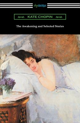 The Awakening and Selected Stories - Chopin, Kate