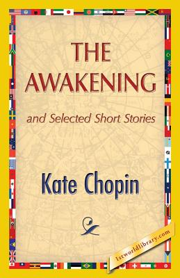 The Awakening - Chopin, Kate, and 1st World Publishing (Editor)