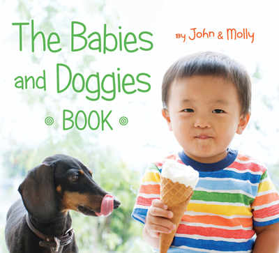 The Babies and Doggies Book - Schindel, John, and Woodward, Molly