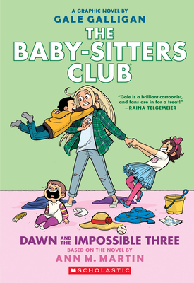The Baby-Sitters Club: Dawn and the Impossible Three - Martin, Ann M
