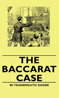 The Baccarat Case - Shore, W Teignmouth