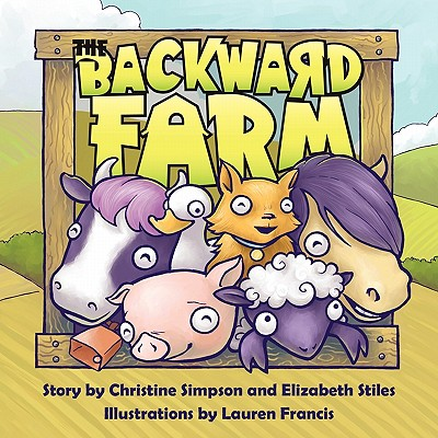 The Backward Farm - Simpson, Christine, and Stiles, Elizabeth