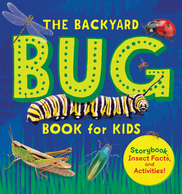 The Backyard Bug Book for Kids: Storybook, Insect Facts, and Activities - Davidson, Lauren
