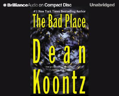 The Bad Place - Koontz, Dean R, and Cowan, Carol (Read by), and Hanson, Michael (Read by)