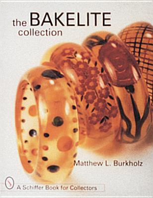 The Bakelite Collection - Burkholz, Matthew L