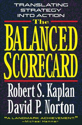 The Balanced Scorecard - Kaplan, Robert S, and Norton, David P