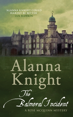 The Balmoral incident - Knight, Alanna