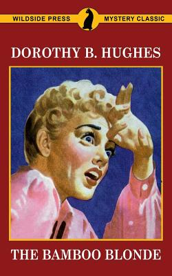 The Bamboo Blonde - Hughes, Dorothy B
