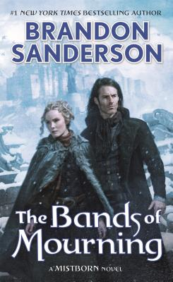 The Bands of Mourning - Sanderson, Brandon