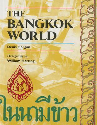 The Bangkok World - Horgan, Denis, and Harting, William (Photographer)