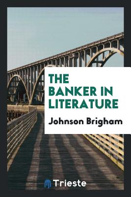 The Banker in Literature - Brigham, Johnson