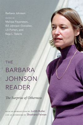 The Barbara Johnson Reader: The Surprise of Otherness - Johnson, Barbara