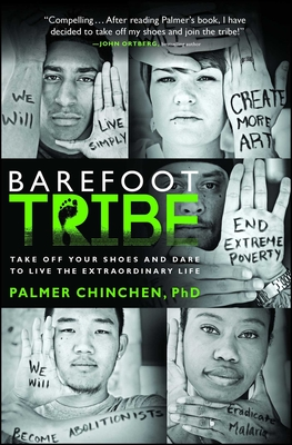 The Barefoot Tribe: Take Off Your Shoes and Dare to Live the Extraordina - Chinchen, Palmer
