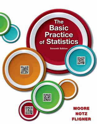 The Basic Practice of Statistics - Moore, David S, and Notz, William I, and Fligner, Michael A