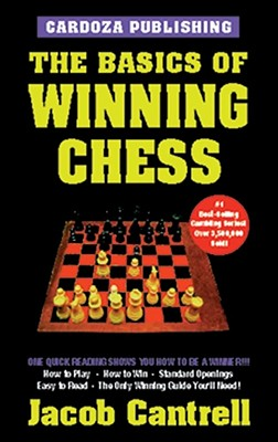 The Basics of Winning Chess, 3rd Edition - Cantrell, Jacob
