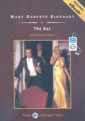 The Bat - Rinehart, Mary Roberts, and Frasier, Shelly (Read by)