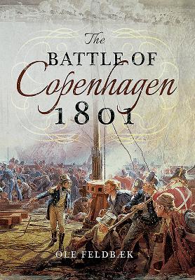 The Battle of Copenhagen 1801 - Feldbaek, Ole