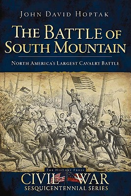 The Battle of South Mountain - Hoptak, John David