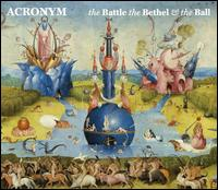 The Battle, The Bethel, The Ball - Acronym; Adriane Post (violin); Edwin Huizinga (violin); Jesse Blumberg (baritone); Karina Schmitz (violin);...
