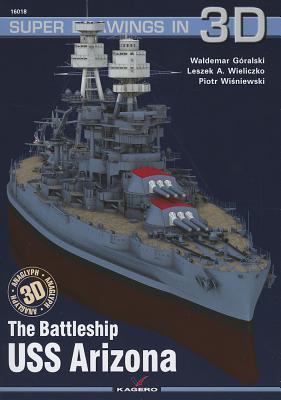 The Battleship USS Arizona - Goralski, Waldemar, and Wieliczko, Leszek, and Wieliczko, Piotr