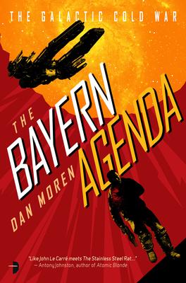 The Bayern Agenda: The Galactic Cold War, Book I - Moren, Dan
