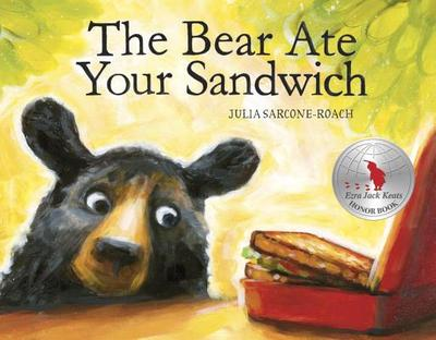 The Bear Ate Your Sandwich - Sarcone-Roach, Julia