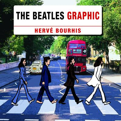 The Beatles Graphic - Bourhis, Herve