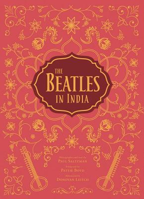 The Beatles in India - Saltzman, Paul, and Wride, Tim B.