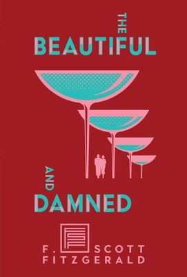 The Beautiful and Damned - Fitzgerald, F Scott