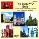 The Beauty of Bells: Church Bells, Handbells, Carillons from England & Scotland