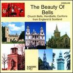 The Beauty of Bells: Church Bells, Handbells, Carillons from England & Scotland