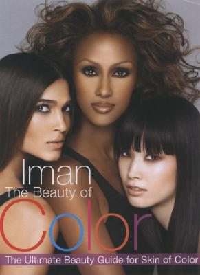 The Beauty of Color: The Ultimate Beauty Guide for Skin of Color - Iman, and Williams, Tia
