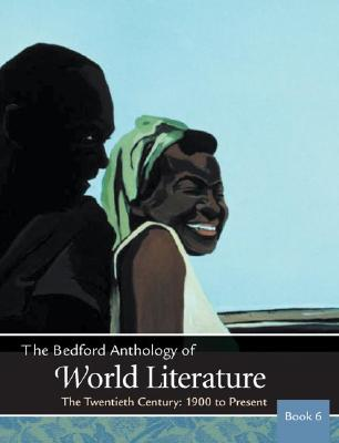 The Bedford Anthology of World Literature, Book 6: The Twentieth Century, 1900-The Present - Davis, Paul, and Harrison, Gary, and Johnson, David M