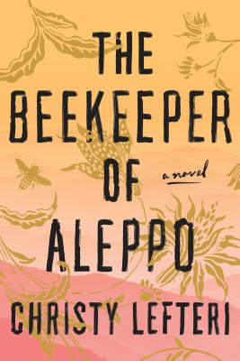 The Beekeeper of Aleppo - Lefteri, Christy