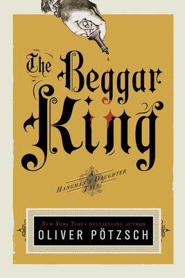 The Beggar King - Potzsch, Oliver, and Chadeayne, Lee (Translated by)