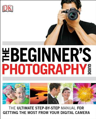 The Beginner's Photography Guide - Gatcum, Chris